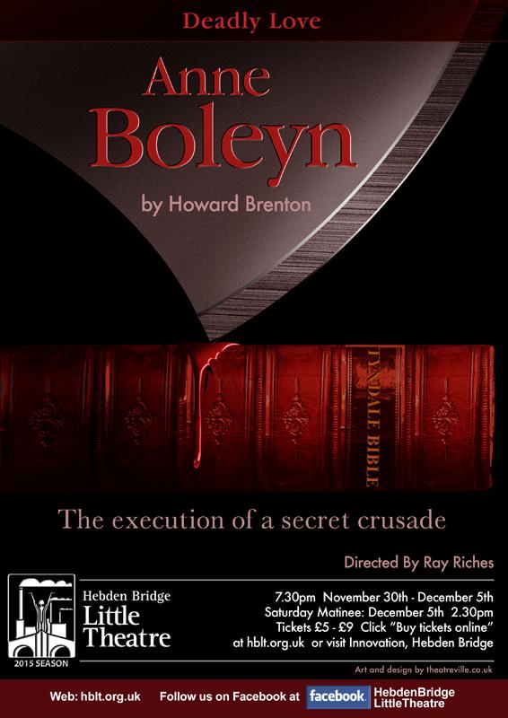 Hebden Bridge Little Theatre - Anne Boleyn
