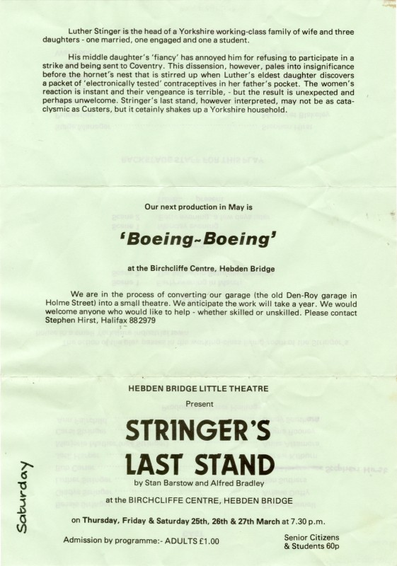 Stringer's Last Stand, by Stan Barstow and Alfred Bradley, directed by Peter Hollings, and performed at the Birchcliffe Centre, Hebden Bridge, 25-27 March. (Boeing-Boeing, was in fact performed in May, 1983, in the new Garage Theatre).